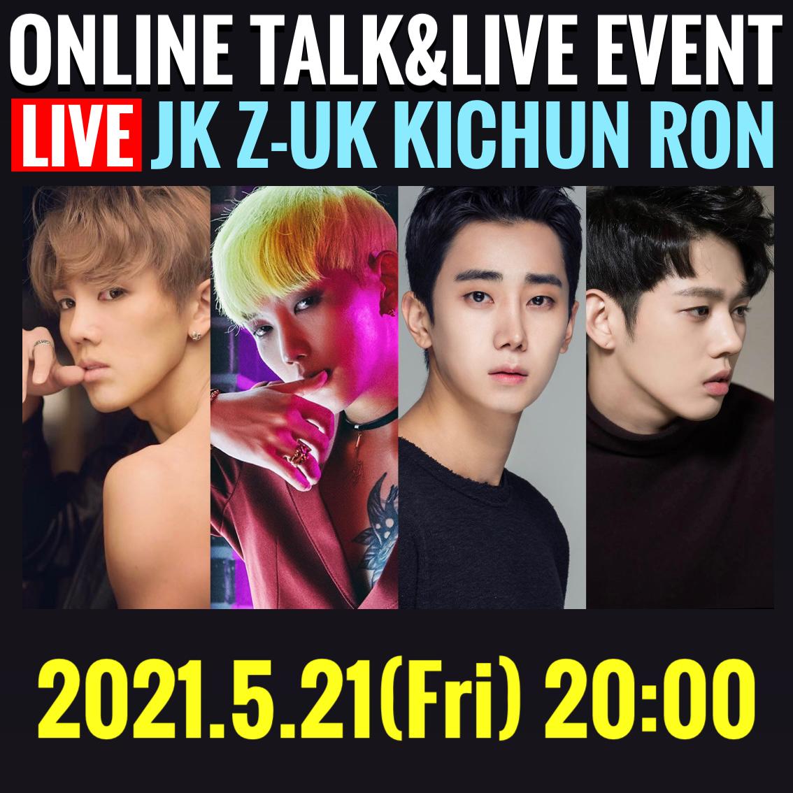 「JK×Z-UK×KICHUN×RON」ONLINE TALK&LIVE